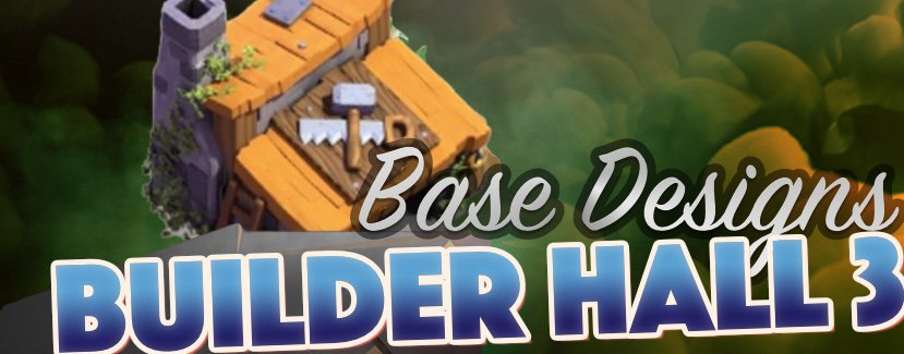 the best builder hall 3 layouts