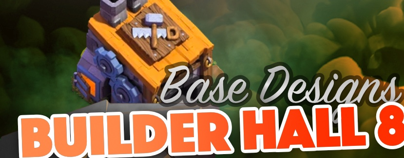best builder hall 8 base layouts